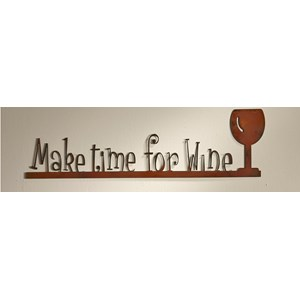 Make time for Wine - Wall Sign