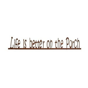 Life is better on the Porch - Wall Sign