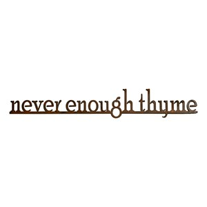 never enough thyme steel wall sign